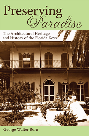 Preserving Paradise: The Architectural Heritage and History of the Florida Keys