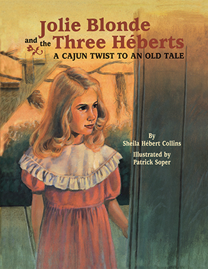 Jolie Blonde and the Three Héberts
