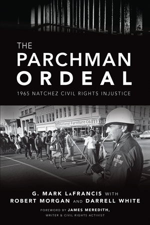 The Parchman Ordeal: 1965 Natchez Civil Rights Injustice