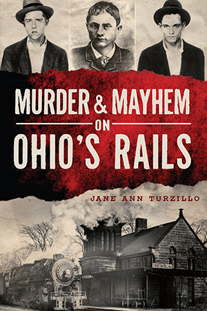 Murder & Mayhem on Ohio's Rails