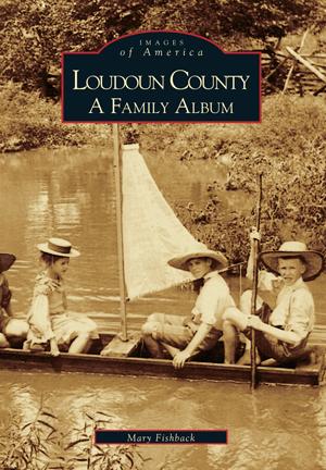 Loudoun County: A Family Album