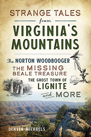 Strange Tales from Virginia's Mountains