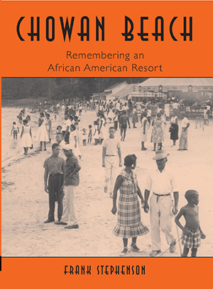 Chowan Beach: Remembering an African American Resort
