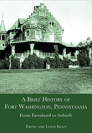 A Brief History of Fort Washington, Pennsylvania: From Farmland to Suburb