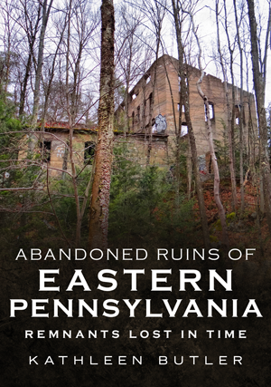 Abandoned Ruins of Eastern Pennsylvania: Remnants Lost in Time