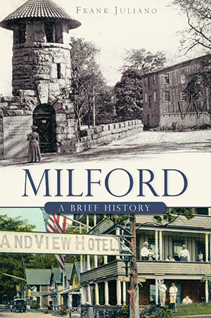 Milford: A Brief History