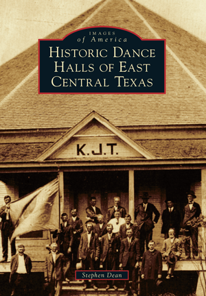 Historic Dance Halls of East Central Texas