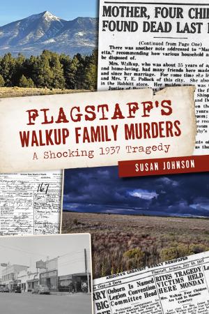 Flagstaff's Walkup Family Murders