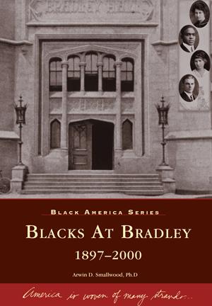 Blacks at Bradley: 1897-2000