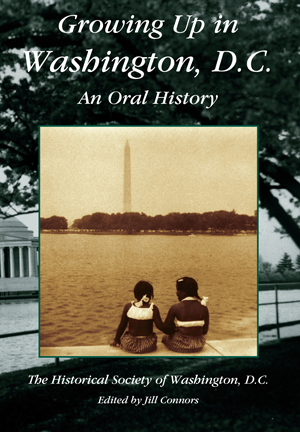 Growing up in Washington, D.C.  An Oral History