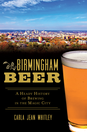 Birmingham Beer: A Heady History of Brewing in the Magic City