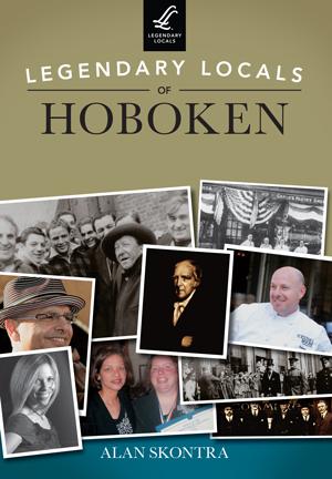Legendary Locals of Hoboken
