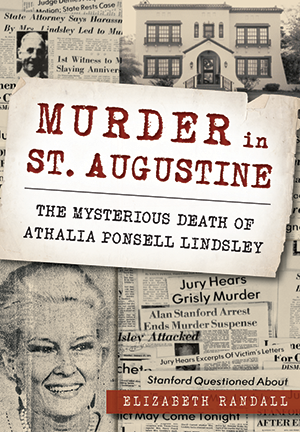 Murder in St. Augustine: The Mysterious Death of Athalia Ponsell Lindsley