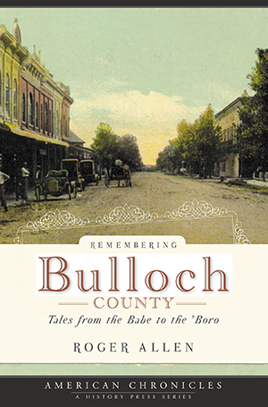 Remembering Bulloch County: Tales from the Babe to the 'Boro