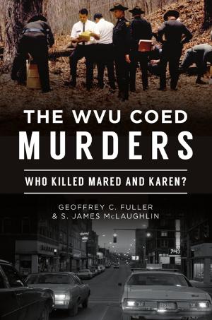 The WVU Coed Murders: Who Killed Mared and Karen?