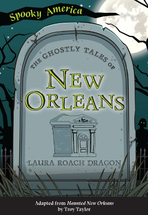 The Ghostly Tales of New Orleans