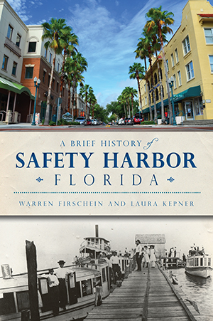 A Brief History of Safety Harbor, Florida