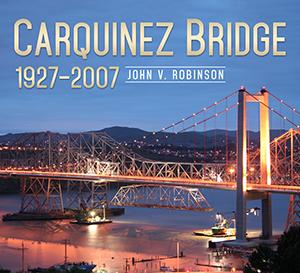 Carquinez Bridge: 1927-2007