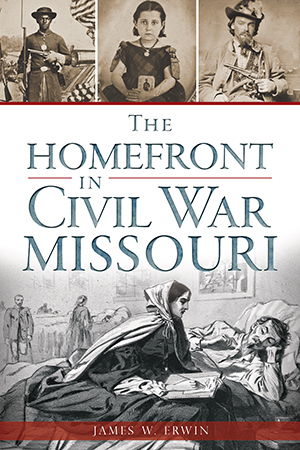 The Homefront in Civil War Missouri