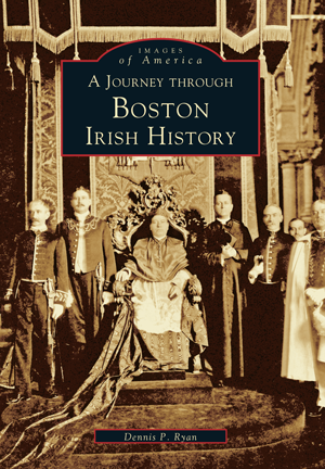 A Journey through Boston Irish History