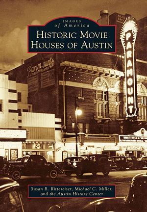 Historic Movie Houses of Austin