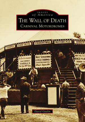 The Wall of Death: Carnival Motordromes