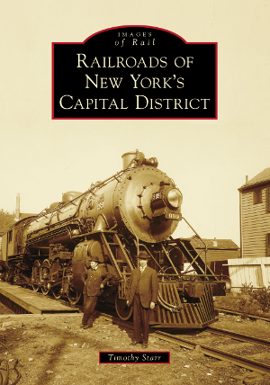 Railroads of New York's Capital District