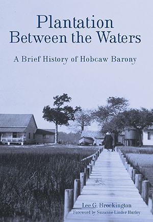 Plantation Between the Waters: A Brief History of Hobcaw Barony