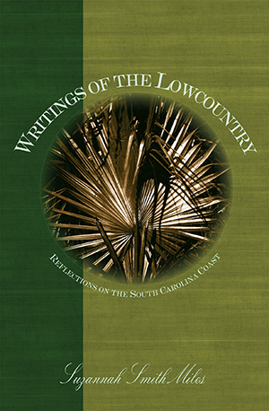 Writings of the Lowcountry: Reflections on the South Carolina Coast