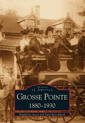 Grosse Pointe: 1880-1930