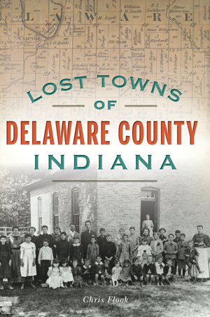 Lost Towns of Delaware County, Indiana