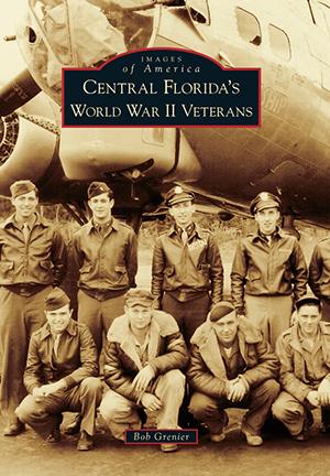 Central Florida's World War II Veterans