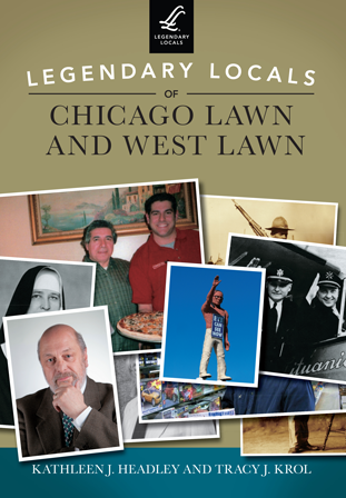 Legendary Locals of Chicago Lawn and West Lawn