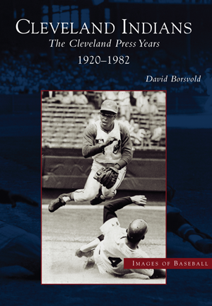 The Cleveland Indians: Cleveland Press Years, 1920-1982