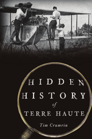 Hidden History of Terre Haute