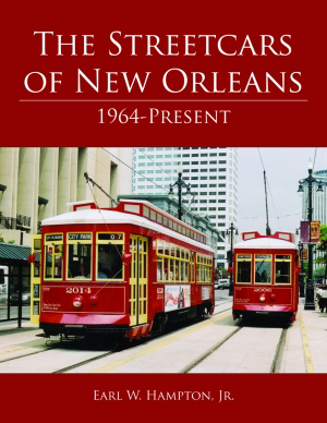 The Streetcars of New Orleans: 1964-Present