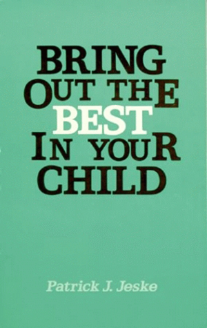 Bring Out the Best in Your Child