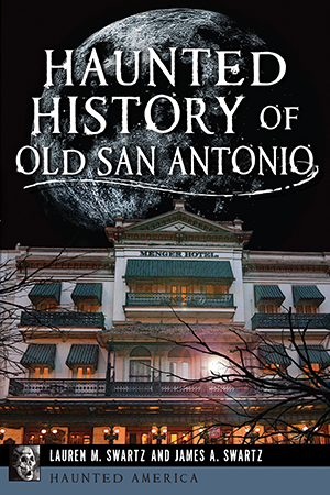 Haunted History of Old San Antonio