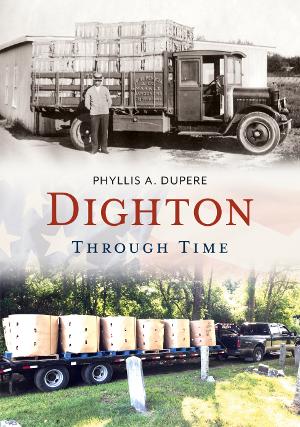 Dighton Through Time