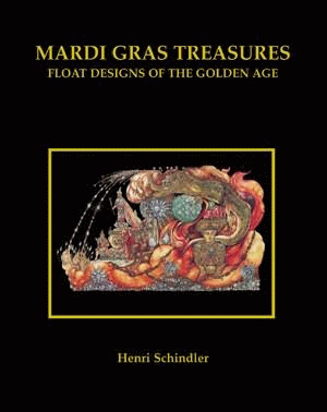 Mardi Gras Treasures: Float Designs of the Golden Age