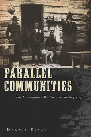 Parallel Communities: The Underground Railroad in South Jersey