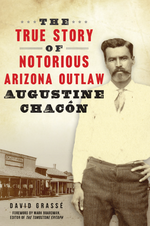 The True Story of Notorious Arizona Outlaw Augustine Chacón