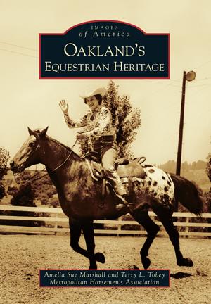 Oakland's Equestrian Heritage