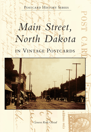 Main Street, North Dakota in Vintage Postcards