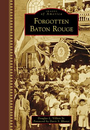 Forgotten Baton Rouge