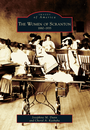 The Women of Scranton: 1880-1935
