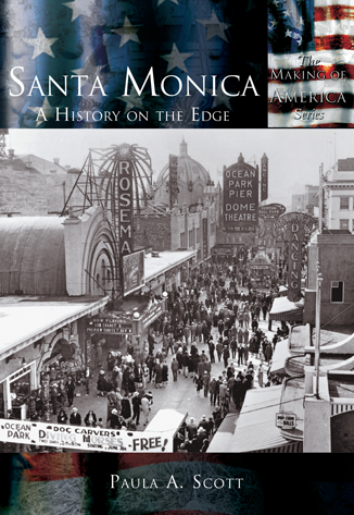 Santa Monica: A History on the Edge