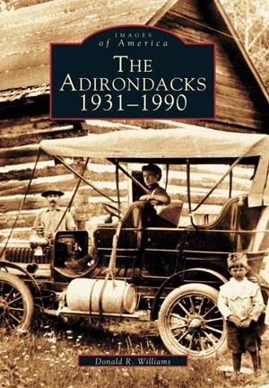 The Adirondacks:  1931-1990