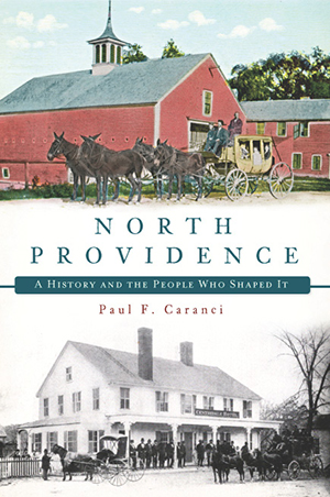North Providence: A History and the People Who Shaped It
