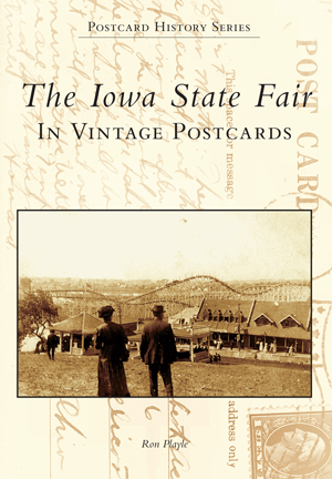 The Iowa State Fair: In Vintage Postcards